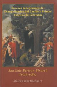 SAN LUIS BERTRÁN EÍXARCH (1526-1581)