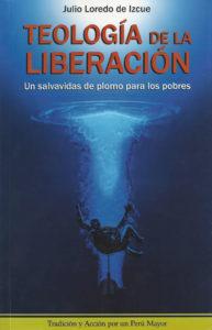 TEOLOGÍA DE LA LIBERACIÓN (UN SALVAVIDAS DE PLOMO PARA LOS POBRES)